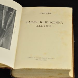 """Juhan Kõpp """"Laiuse Kihelkonna ajalugu"""" 1937 a, Taska töökoda"""