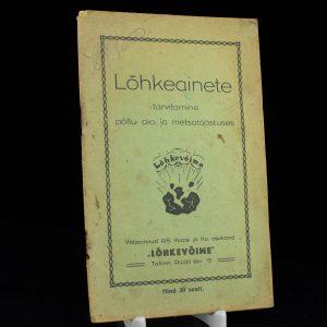Antiikne raamat Lõhkeainete tarvitamine põllu- aia ja metsatööstuses,Tallinn Eesti