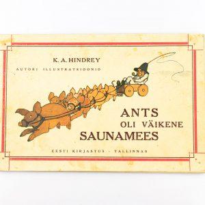 Lasteraamat K.A.Hindrey -Ants oli väikene saunameees 1942a